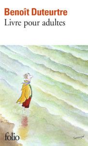 Benoît Duteurtre, Livre pour adultes, Sempé Collection Folio (n° 6466), Gallimard