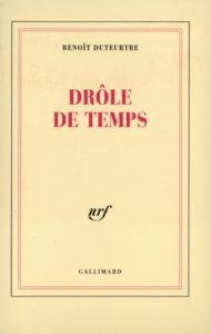 Benoît Duteurtre, Drôle de temps, nrf