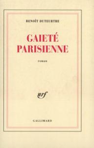 Benoît Duteurtre, Gaieté parisienne, nrf