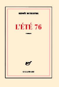 Benoît Duteurtre, L'été 76, nrf, Gallimard