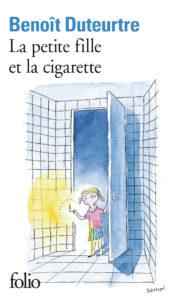 Benoît Duteurtre, La petite fille et la cigarette, Folio n°4510, couverture de Sempé
