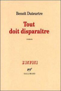 Benoît Duteurtre, Tout doit disparaitre, nrf